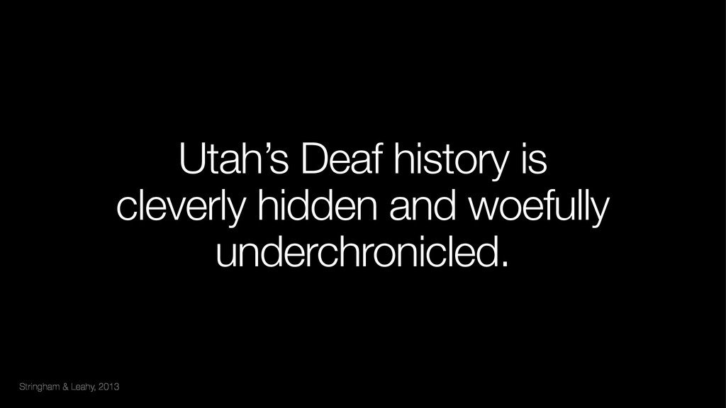 Stringham & Leahy, 2013 Utah's Deaf history is ...