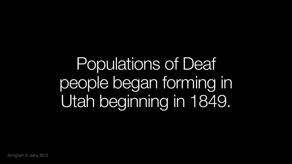 Stringham & Leahy, 2013 Populations of Deaf peo...