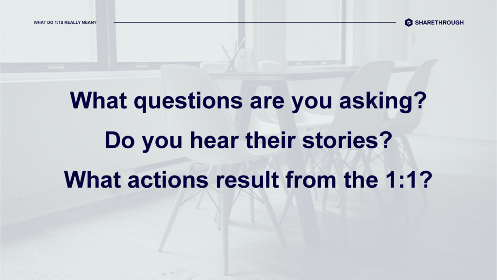 What questions are you asking? Do you hear thei...