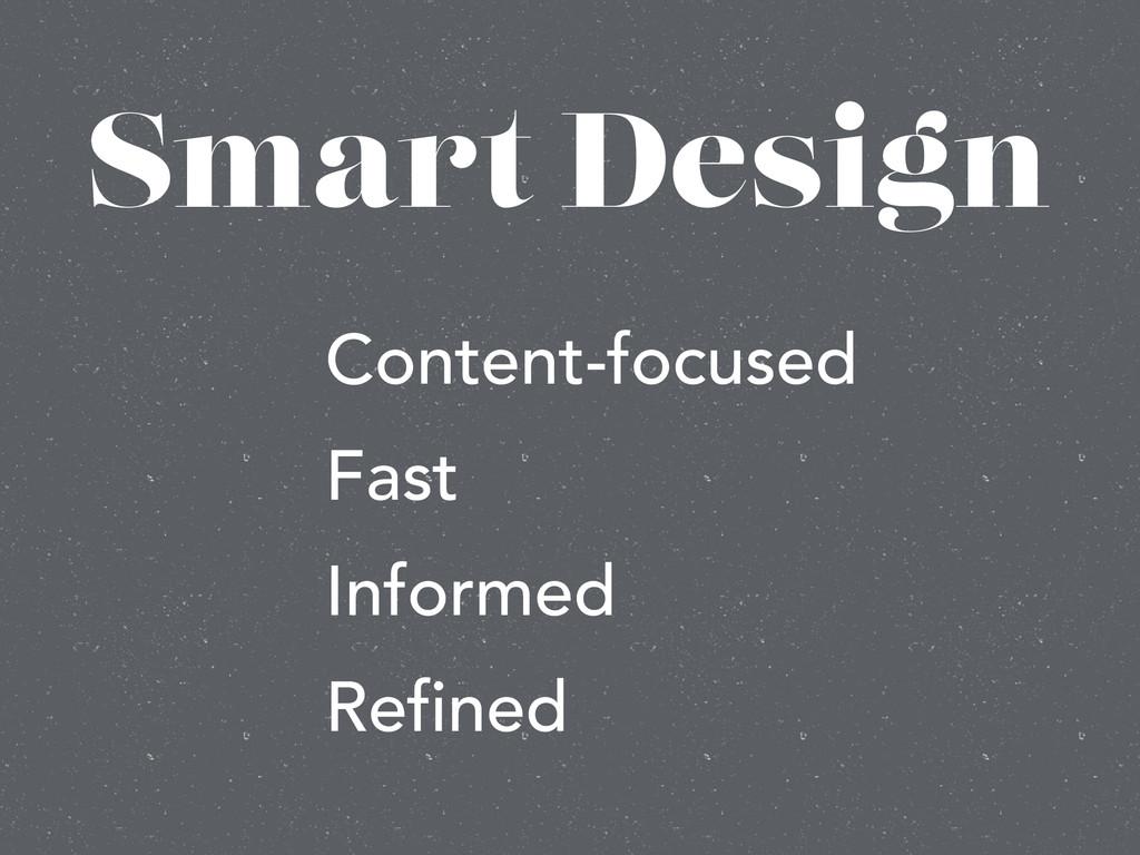 Smart Design Content-focused Fast Informed Refi...