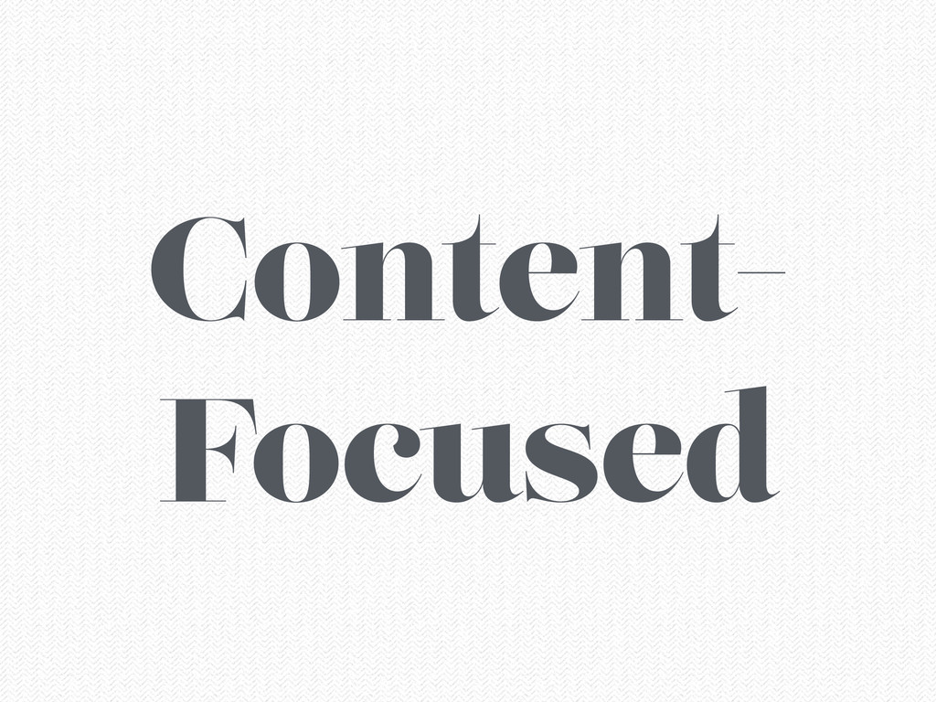 Content- Focused