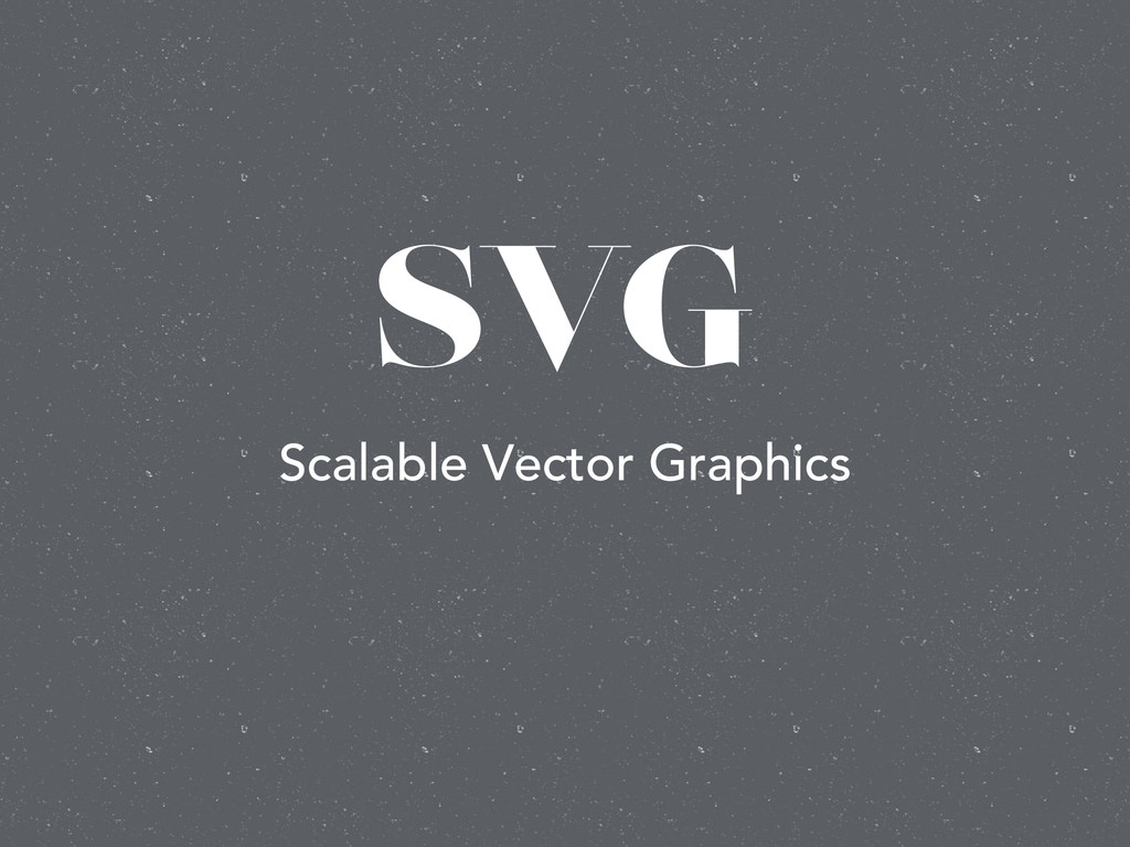 SVG Scalable Vector Graphics