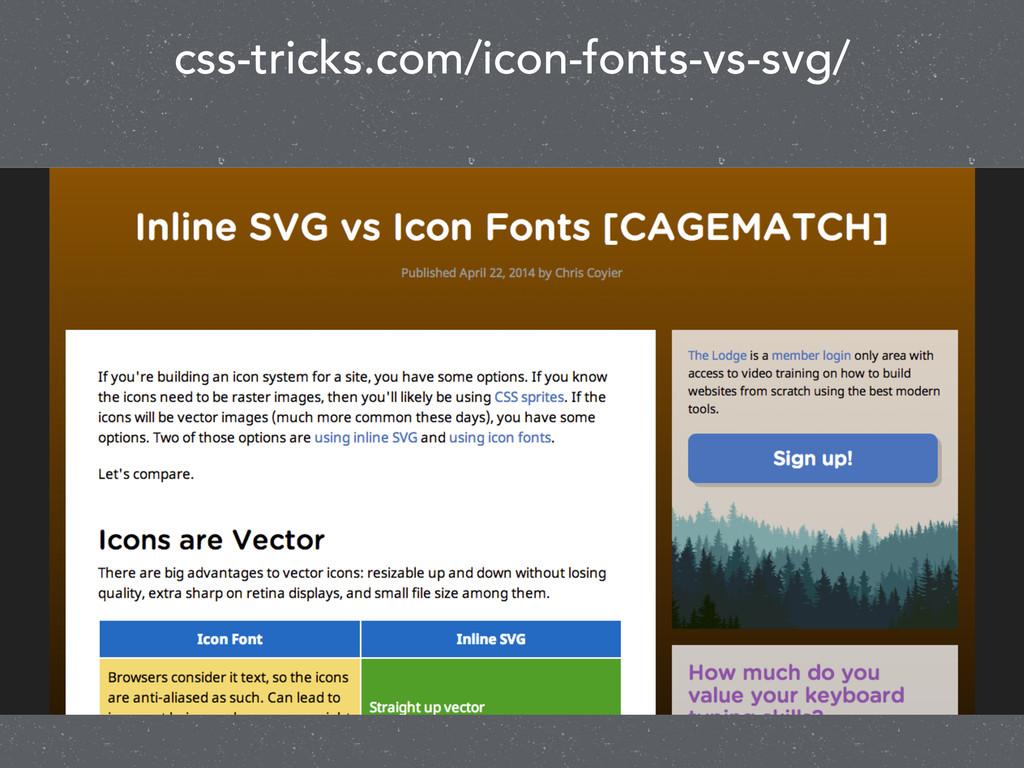 css-tricks.com/icon-fonts-vs-svg/