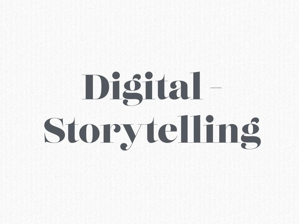 Digital - Storytelling