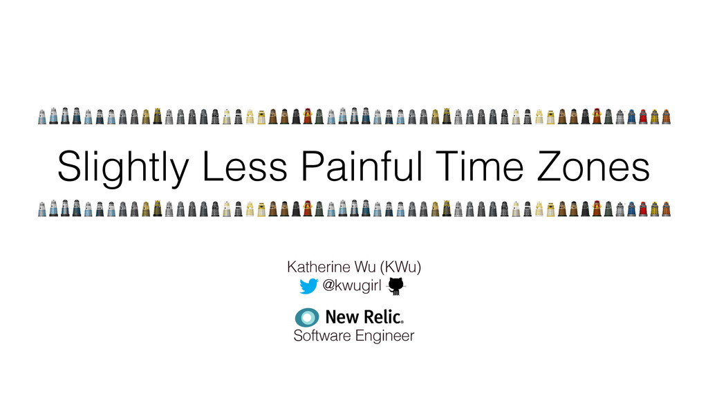 Slightly Less Painful Time Zones Katherine Wu (...