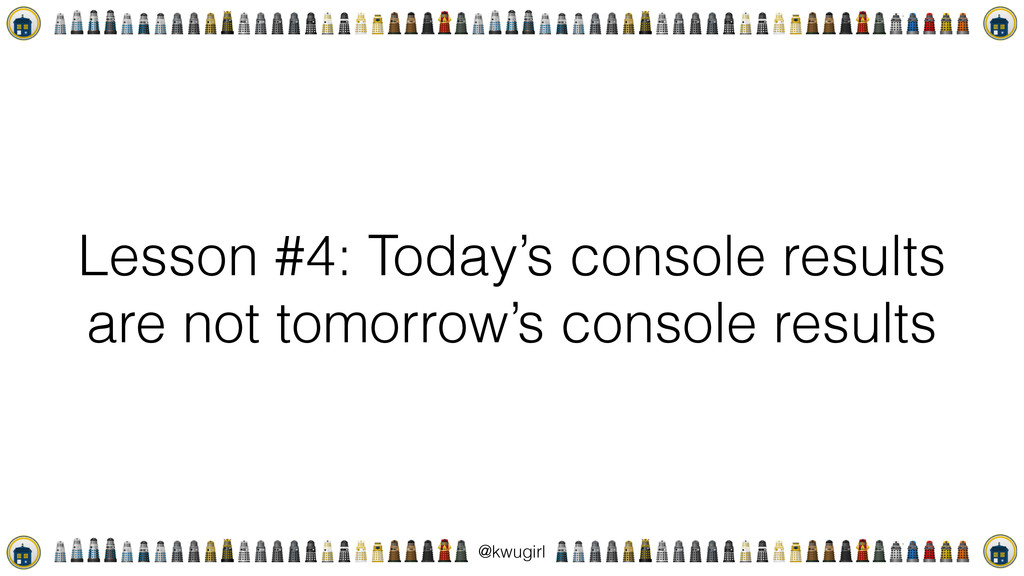! @kwugirl Lesson #4: Today's console results a...