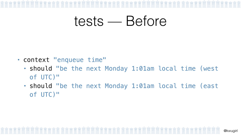 "! @kwugirl tests — Before • context ""enqueue ti..."