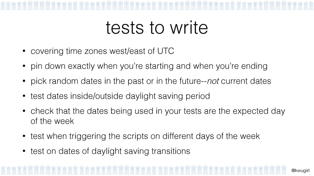 ! @kwugirl tests to write • covering time zones...
