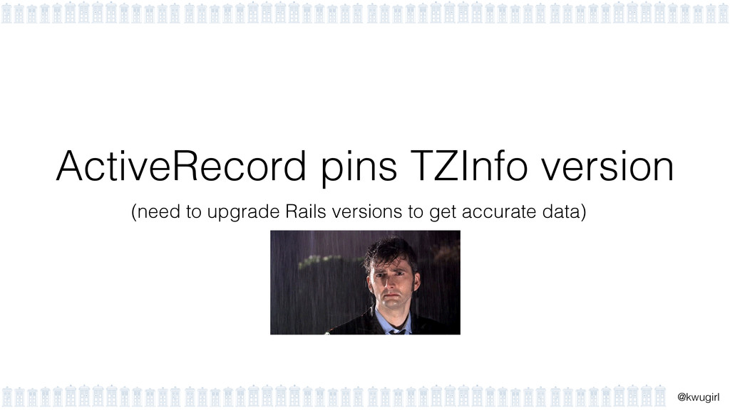 ! @kwugirl ActiveRecord pins TZInfo version (ne...