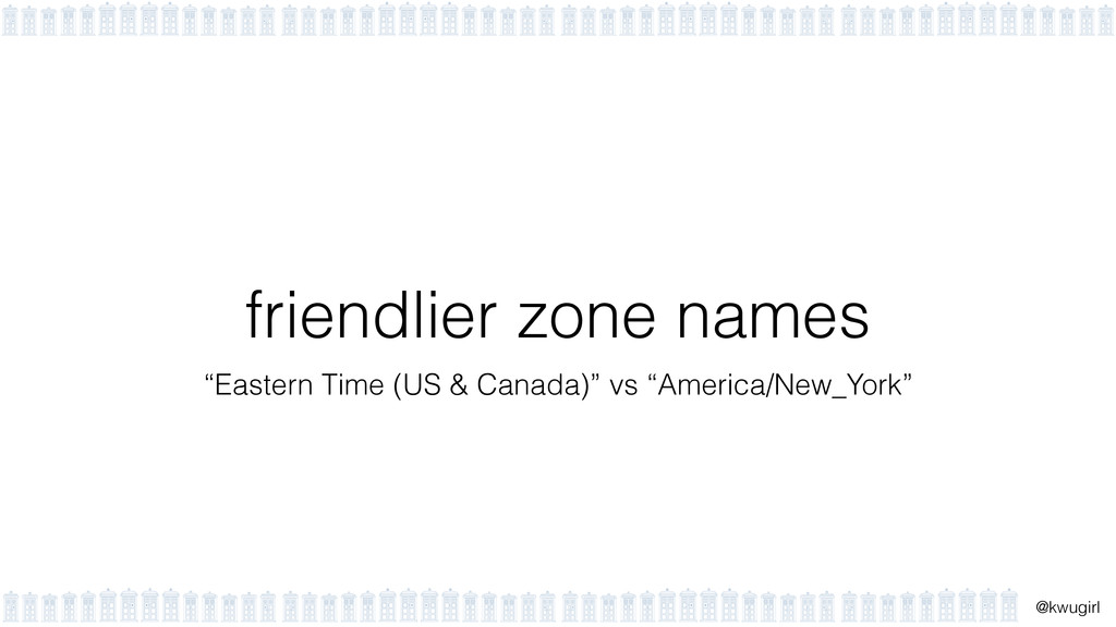 "! @kwugirl friendlier zone names ""Eastern Time ..."