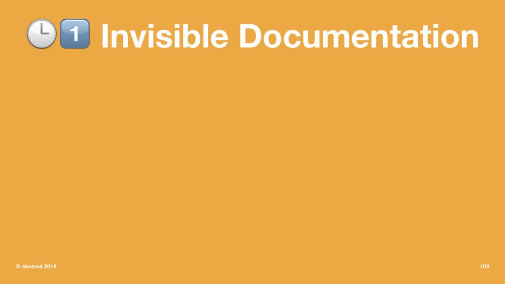 "!"" Invisible Documentation © akosma 2016 105"