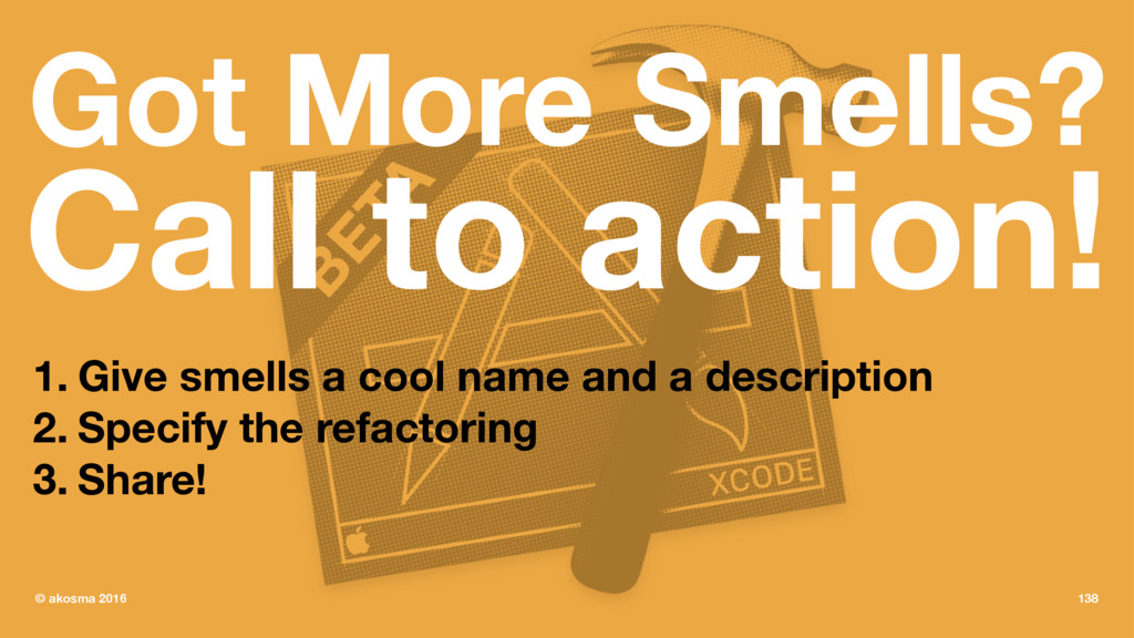 Got More Smells? Call to action! 1. Give smells...