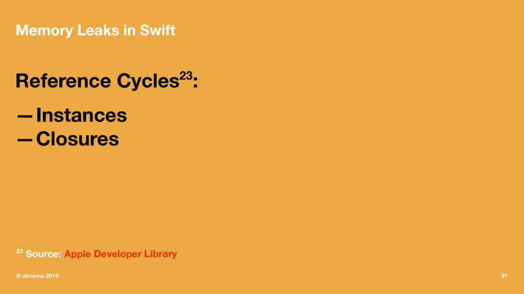 Memory Leaks in Swift Reference Cycles23: —Inst...