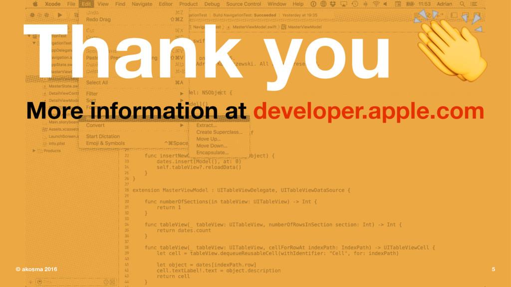 Thank you ! More information at developer.apple...