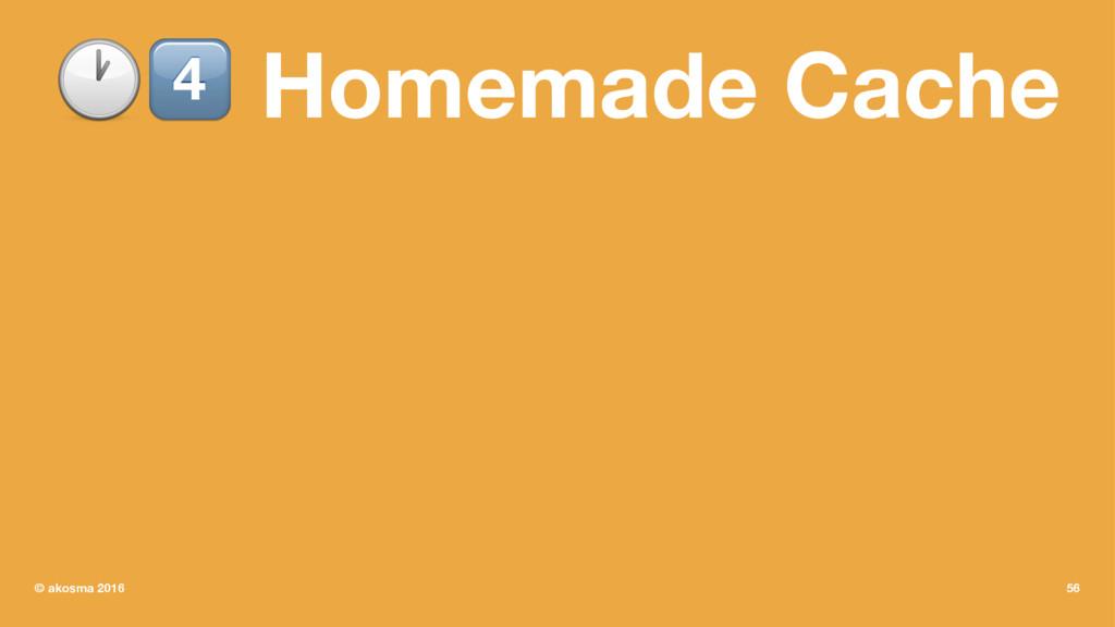 "!"" Homemade Cache © akosma 2016 56"