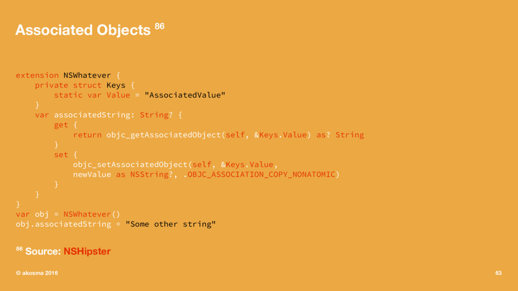 Associated Objects 86 extension NSWhatever { pr...