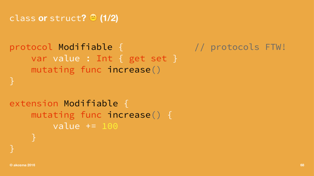 class or struct? ! (1/2) protocol Modifiable { ...