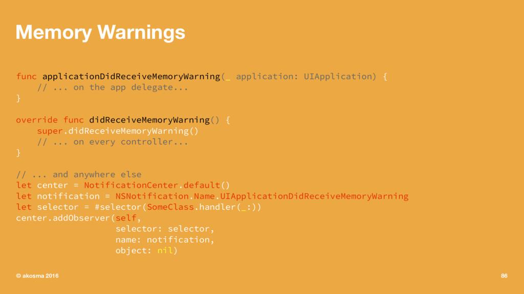 Memory Warnings func applicationDidReceiveMemor...