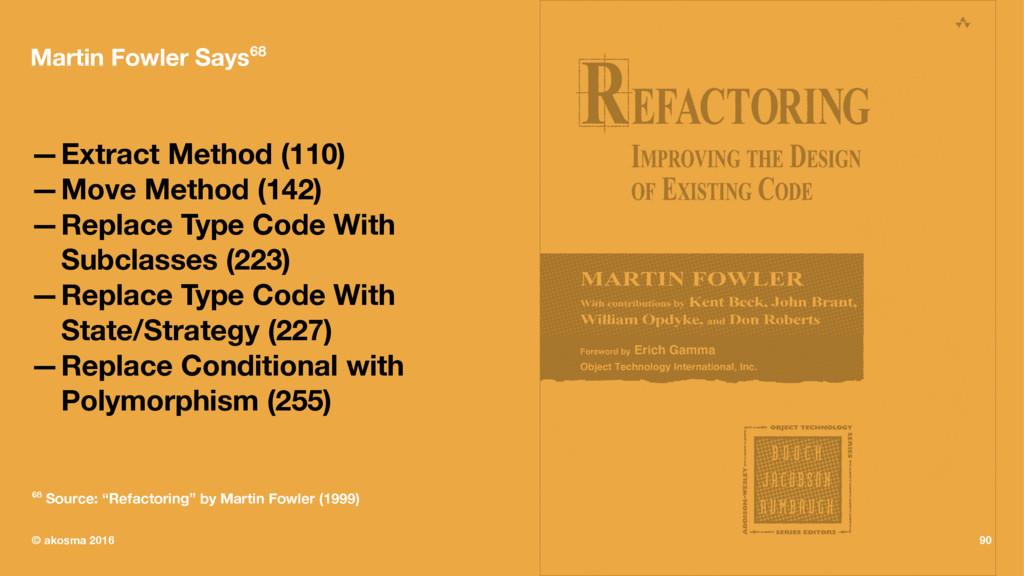 Martin Fowler Says68 —Extract Method (110) —Mov...