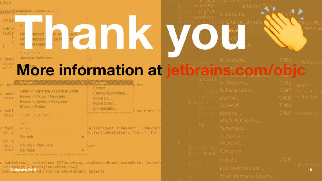 Thank you ! More information at jetbrains.com/o...