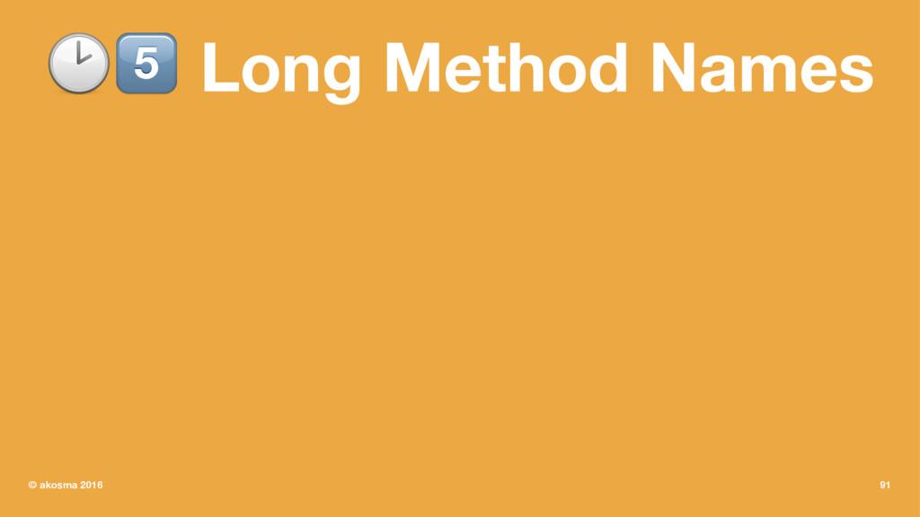 """!"""" Long Method Names © akosma 2016 91"""