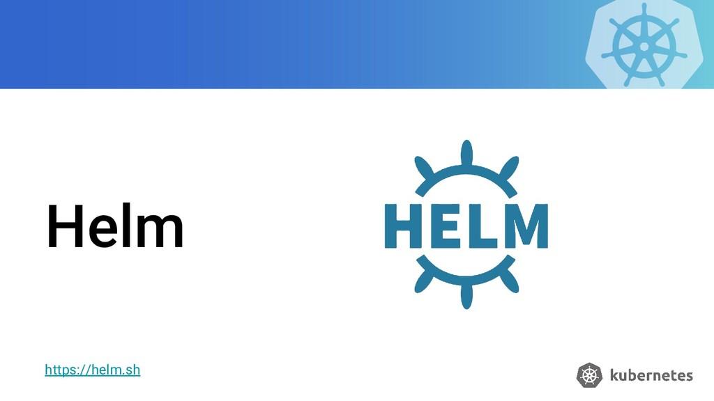 Helm https://helm.sh