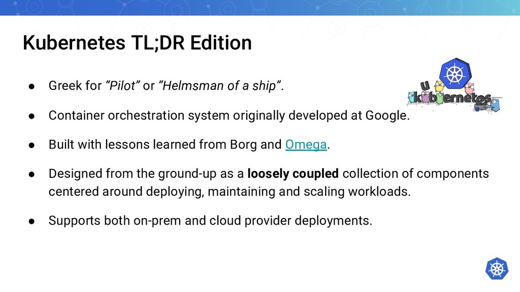 "Kubernetes TL;DR Edition ● Greek for ""Pilot"" or..."