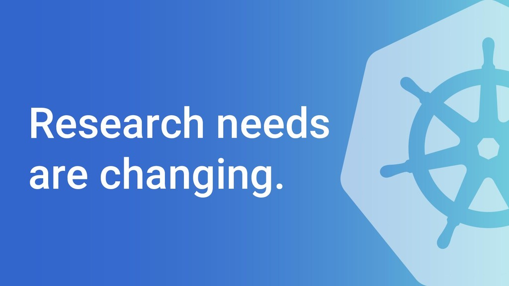 Research needs are changing.