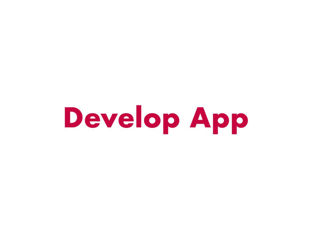 Develop App