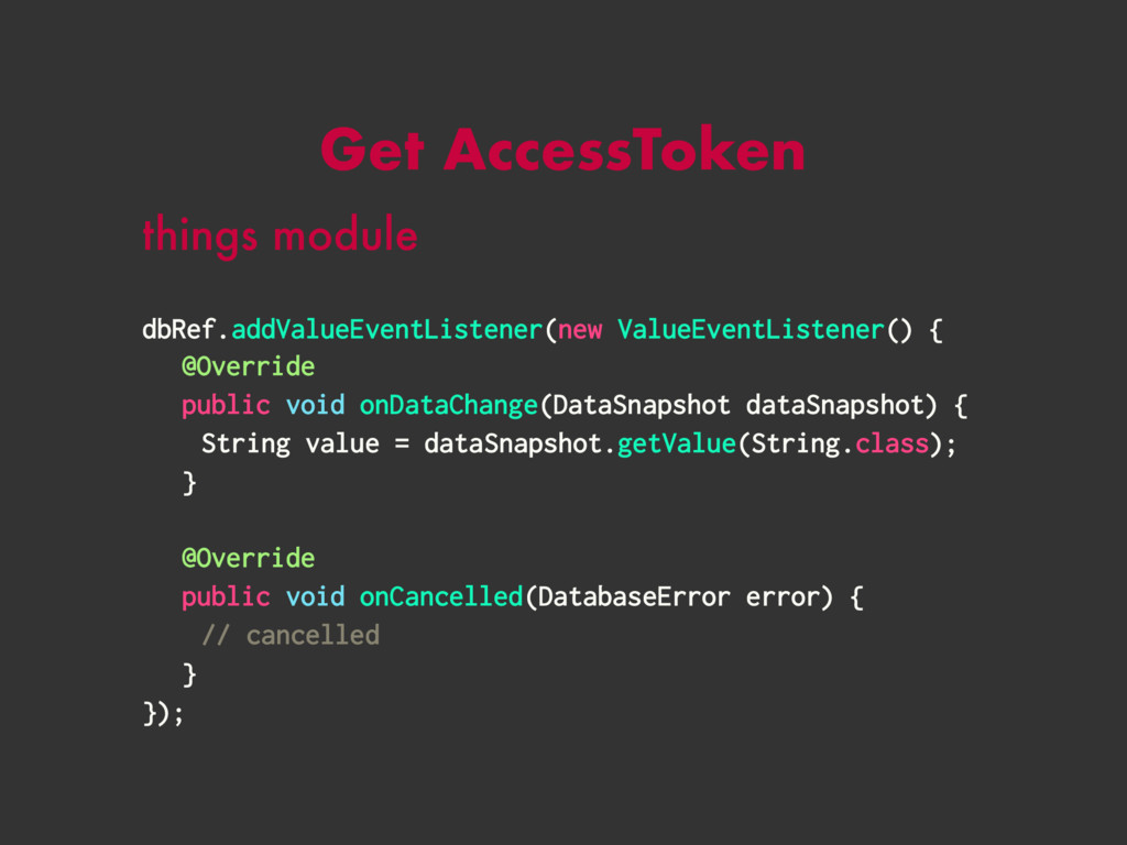 Get AccessToken things module dbRef.addValueEve...