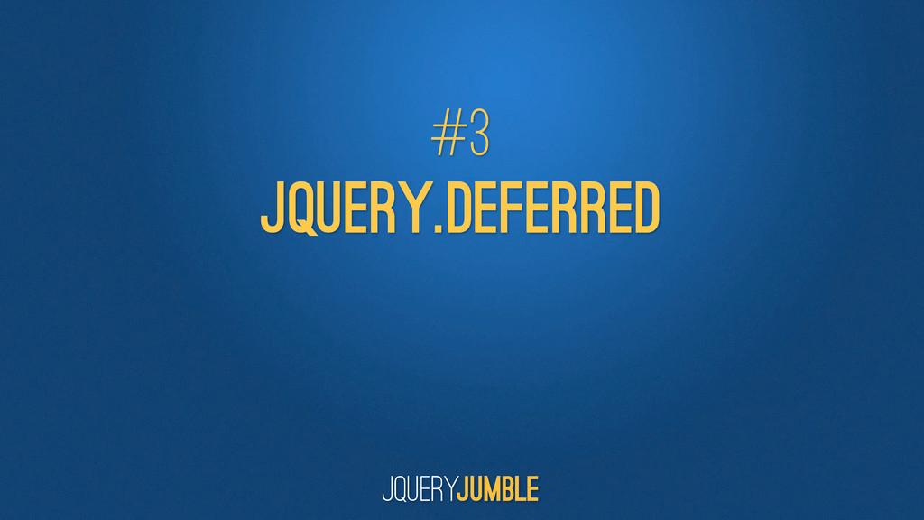 jQuery.DEFERRED #3