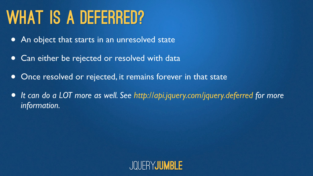 What is a Deferred? • An object that starts in ...