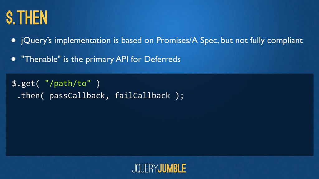 $.then • jQuery's implementation is based on Pr...