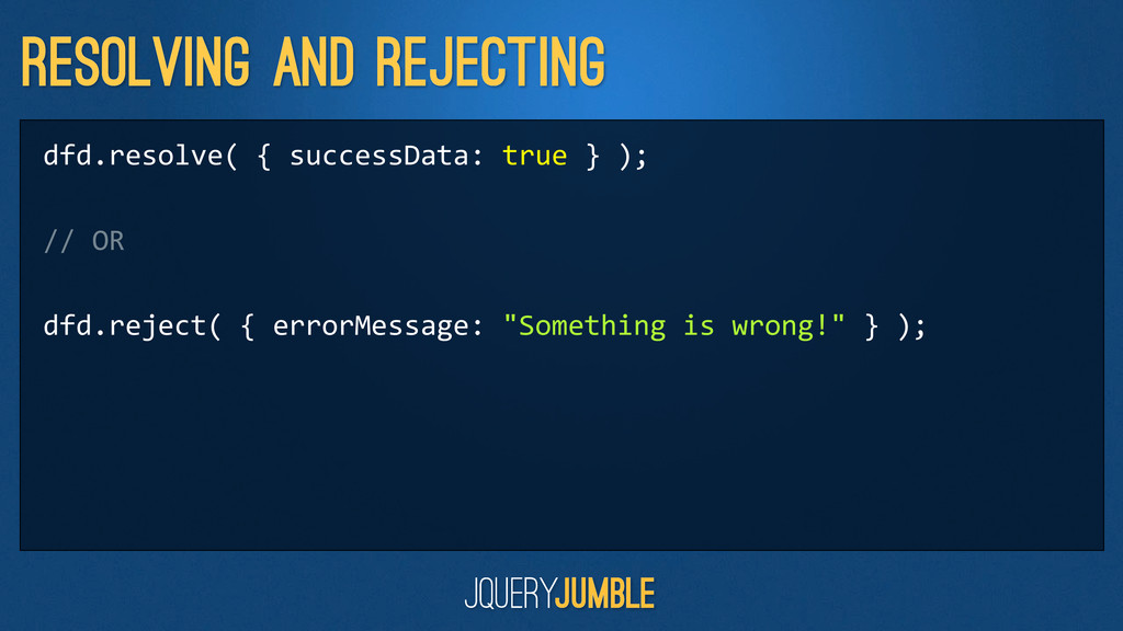 Resolving and rejecting dfd.resolve( { su...