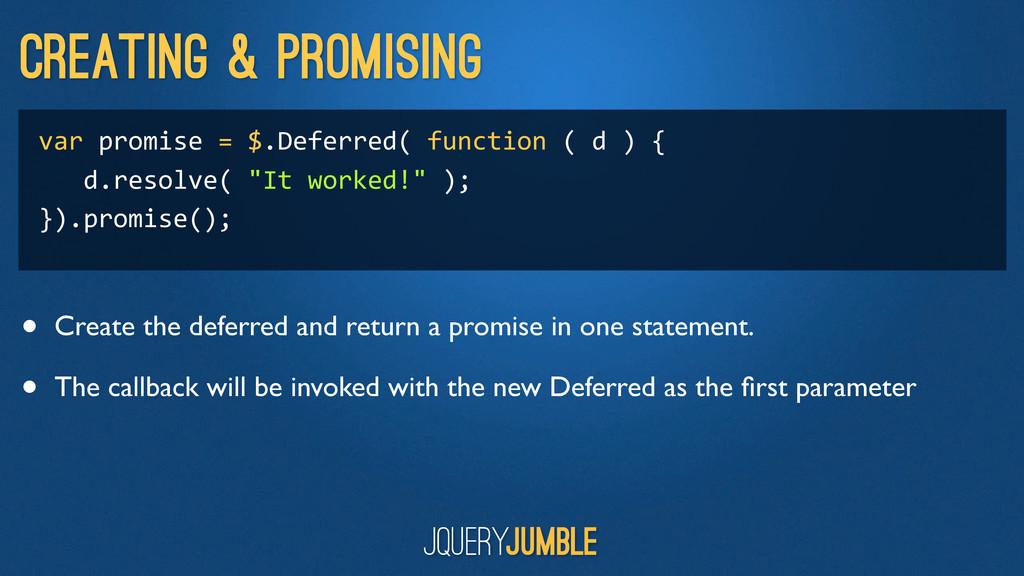 Creating & Promising var promise = $.D...