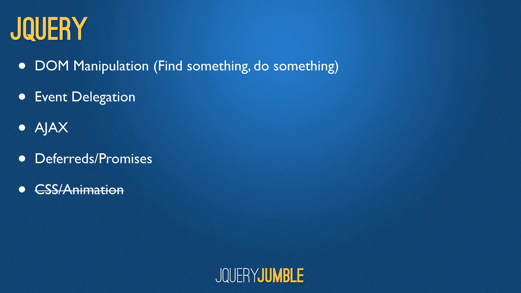 jQuery • DOM Manipulation (Find something, do s...