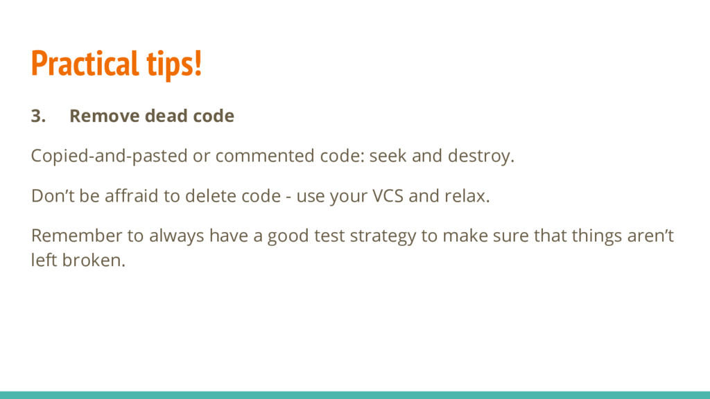 Practical tips! 3. Remove dead code Copied-and-...