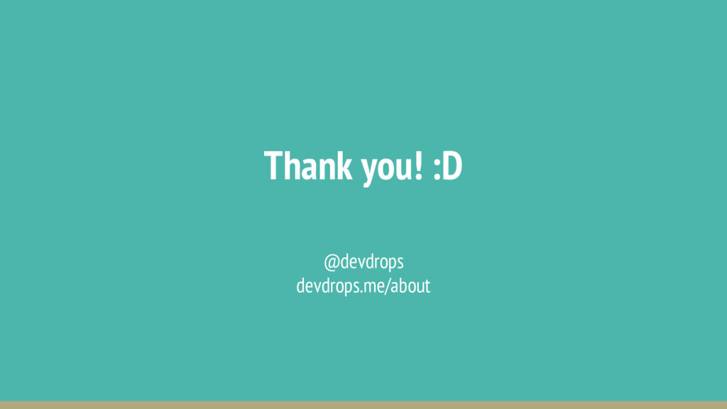 Thank you! :D @devdrops devdrops.me/about
