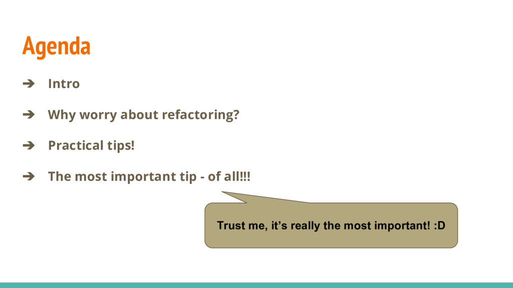 Agenda ➔ Intro ➔ Why worry about refactoring? ➔...