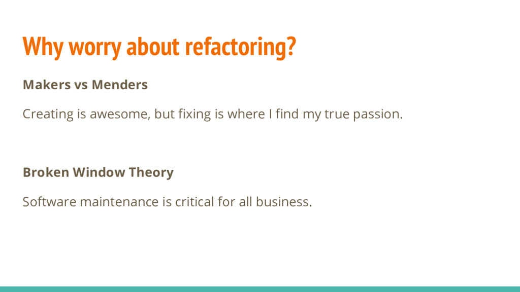 Why worry about refactoring? Makers vs Menders ...