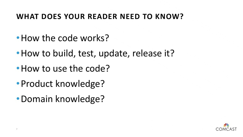 7 •How the code works? •How to build, test, upd...