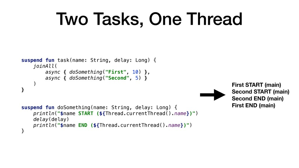 Two Tasks, One Thread suspend fun task(name: St...