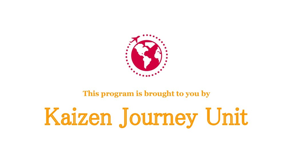Kaizen Journey Unit