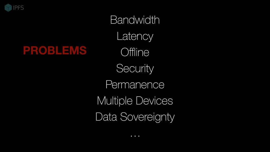 Bandwidth Latency Offline Security Permanence Mul...