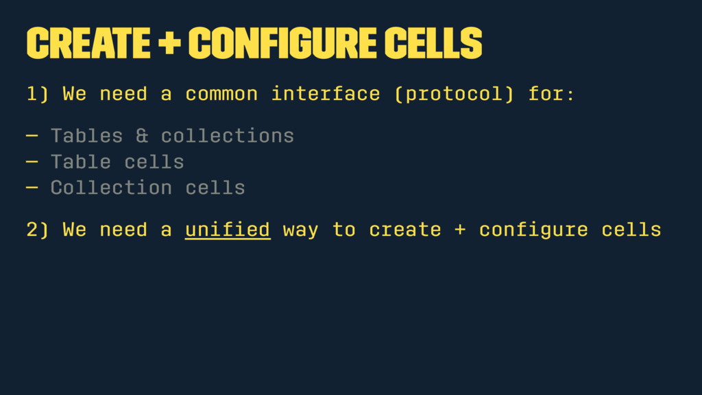 Create + configure cells 1) We need a common int...