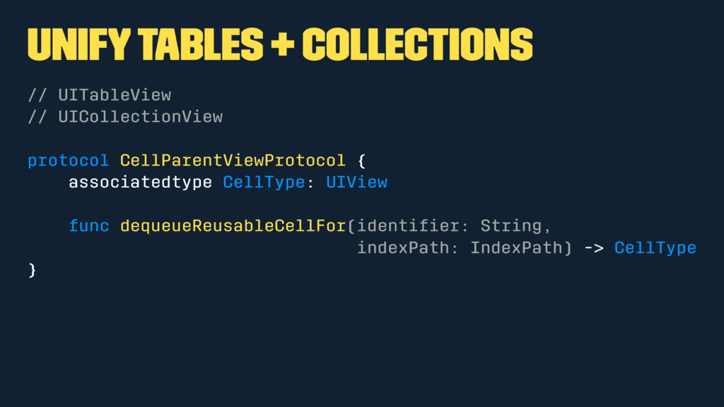 Unify tables + collections // UITableView // UI...