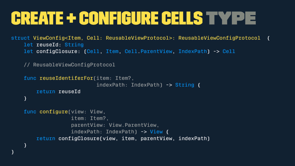 Create + configure cells Type struct ViewConfig<I...