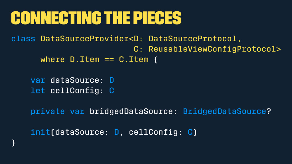 Connecting the pieces class DataSourceProvider<...