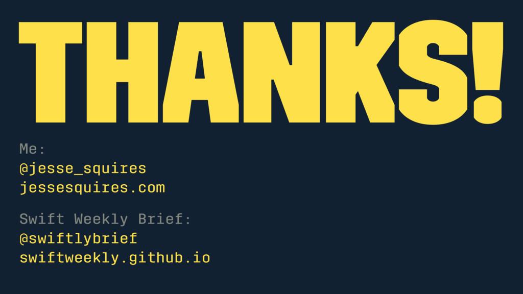 Thanks! Me: @jesse_squires jessesquires.com Swi...