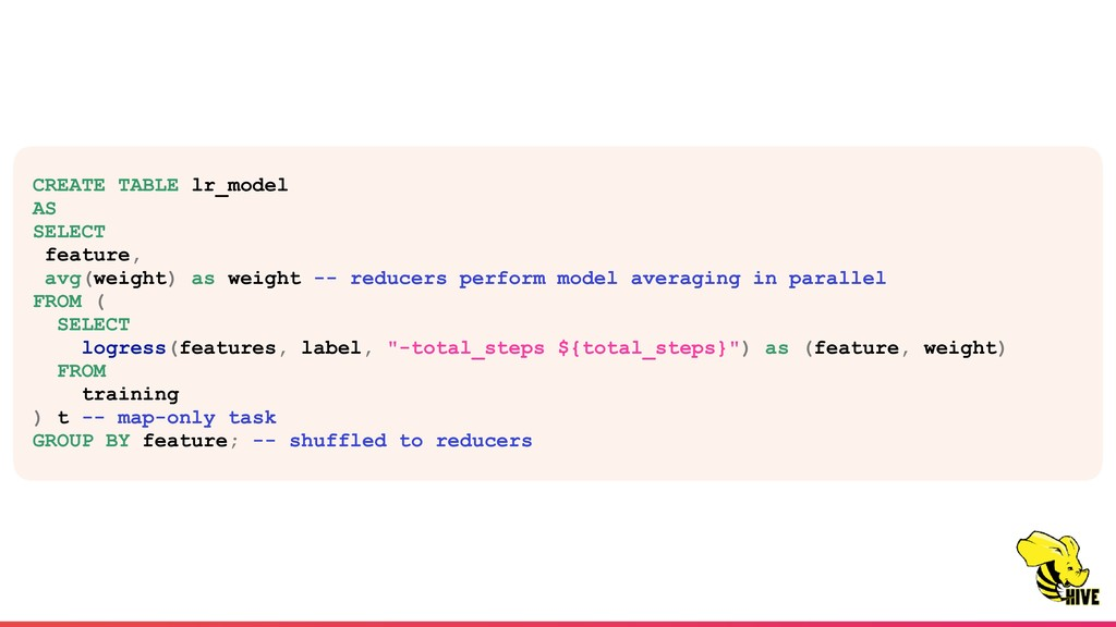 CREATE TABLE lr_model AS SELECT feature, avg(we...